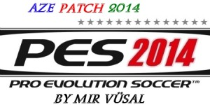 Download PES 2014 AZE Patch 1.0 by Mir Vüsal