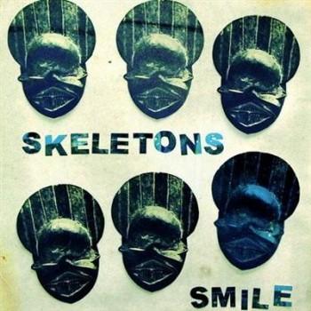 Skeletons - Smile