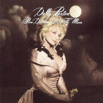 Dolly Parton - Slow Dancing With The Moon (1993)
