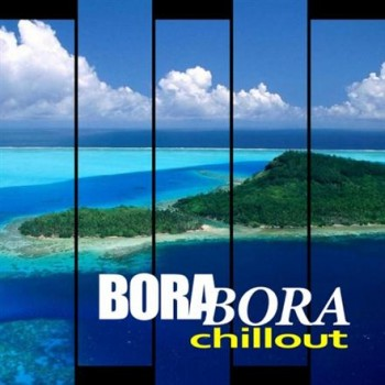 VA - Bora Bora Chill Out (2013)