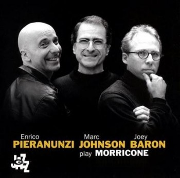Enrico Pieranunzi, Marc Johnson, Joey Baron - Play Morricone (2001)