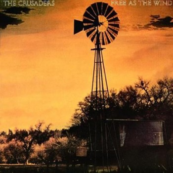 The Crusaders - Free As The Wind (1977) FLAC