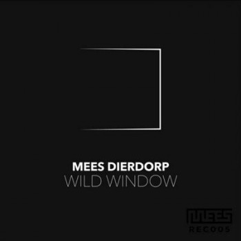 Mees Dierdorp - Wild Window (2013)