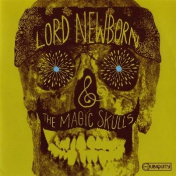 Lord Newborn & The Magic Skulls - Lord Newborn & The Magic Skulls (2006)