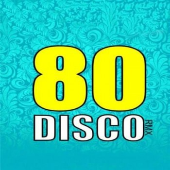 VA - Disco 80 Remix (2013)