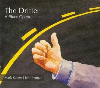 Mark Kanter & John Kurgan - The Drifter A Blues Opera (2013)
