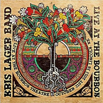 Kris Lager Band - Live At The Bourbon Theatre (2013)