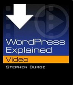 Stephen Burge - WordPress Explained Training Video
