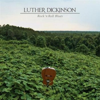 Luther Dickinson - Rock N' Roll Blues (2014)