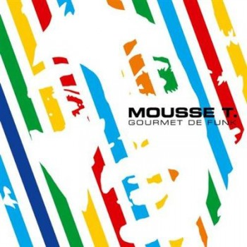 Mousse T. - Gourmet de Funk (Limited Edition) (2002) Flac/320