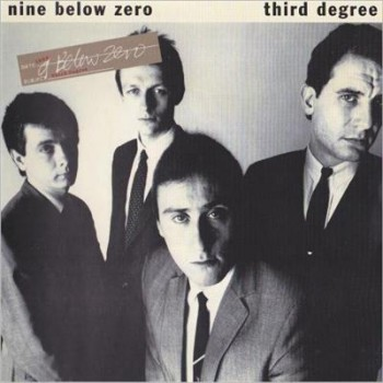 Nine Below Zero - Third Degree [2CD] (2014)