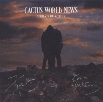 Cactus World News - Urban Beaches [Deluxe Remastered Edition] (2001)