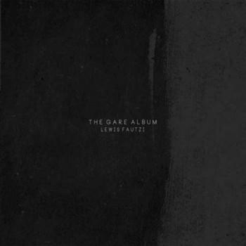 Lewis Fautzi - The Gare Album (2014)