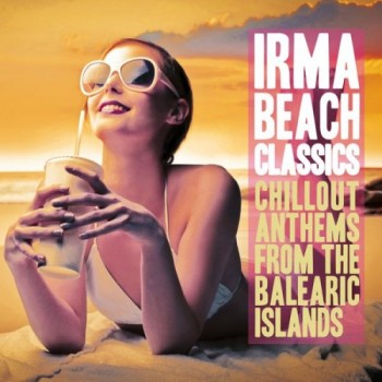 VA - Irma Beach Classics (Chillout Anthems from the Balearic Islands) (2014)