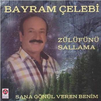 Bayram �elebi - Z�lf�n� Sallama (2014) Full Alb�m �ndir