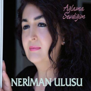 Neriman Ulusu - A�lama Sevdi�im (2014) Full Alb�m �ndir