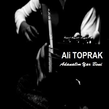 Ali Toprak - Adanal�m & Yar Beni (2014) Full Alb�m �ndir
