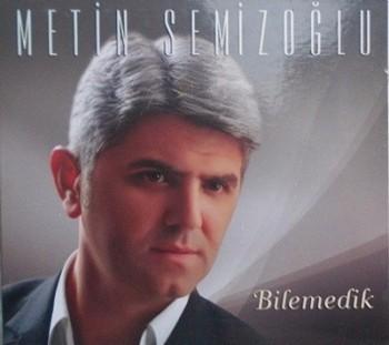Metin Semizoğlu – Bilemedik (2014) Full Albüm İndir